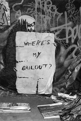 """""""Where's my bailout?"""""""
